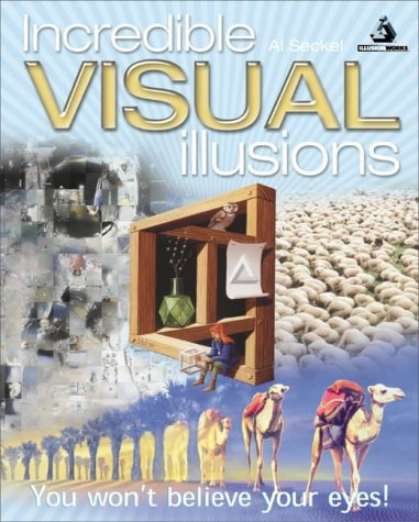 9780572030223: Incredible Visual Illusions: You Won't Believe Your Eyes!