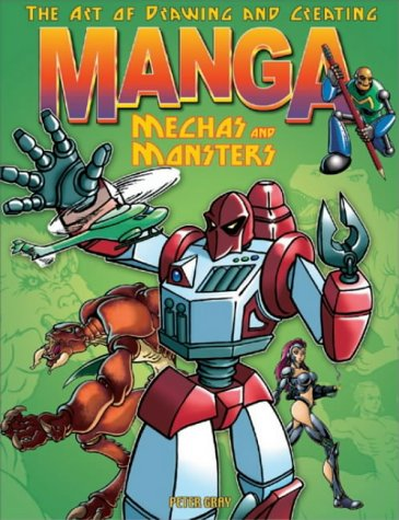 9780572030230: The Art of Drawing and Creating Manga Mechas and Monsters (Art of Drawing & Creating)
