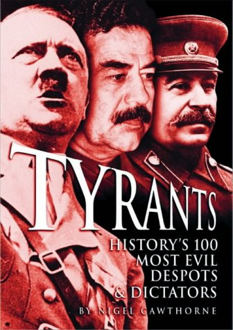 9780572030254: Tyrants: History's 100 Most Evil Despots & Dictators