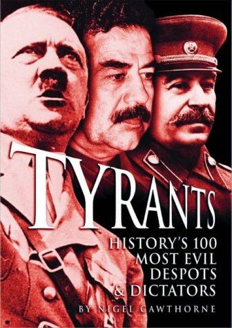 9780572030254: Tyrants: History's 100 Most Evil Despots & Dictators