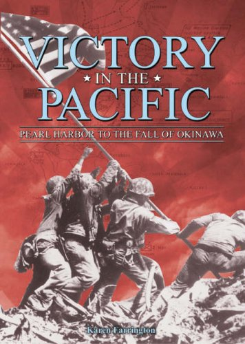 Victory in the Pacific: Pearl Harbour to the Fall of Okinawa (0572031297) by Farrington, Karen