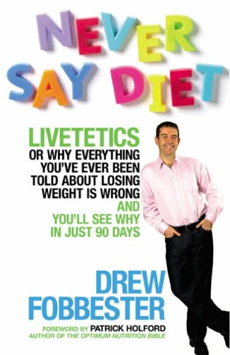 9780572031312: Never Say Diet: On Why Everything You've Ever Been Told About Losing Weight is Wrong