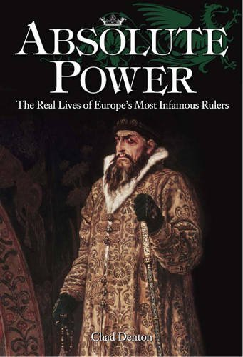 9780572032296: Absolute Power: The Real Lives of Europe's Most Infamous Rulers