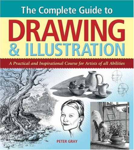 9780572032319: Complete Guide to Drawing & Illustration: A Practical and Inspirational Course for Artists of All Abilities