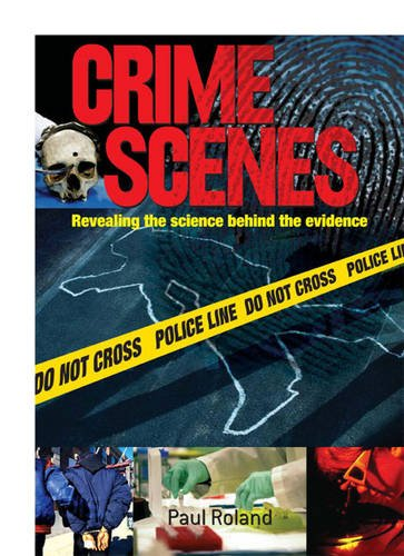 9780572032326: Crime Scenes: Revealing the Science Behind the Evidence