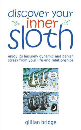 Discover Your Inner Sloth: Bridge, Gillian