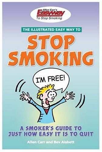 The Illustrated Easyway to Stop Smoking: A Smoker's Guide to Just How Easy It Is to Quit (0572032919) by Allen Carr