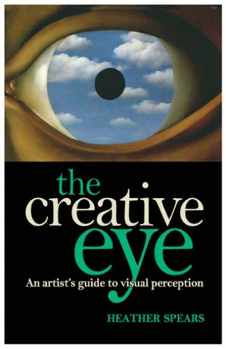9780572033156: The Creative Eye: An Artist's Guide to Visual Perception