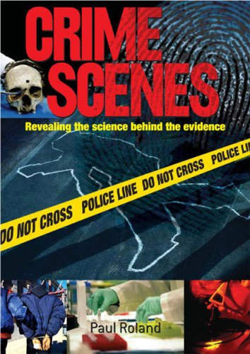 9780572033330: Crime Scenes: Revealing the Science Behind the Evidence