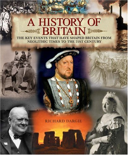 9780572033422: A History of Britain: The Key Events That Have Shaped Britain from Neolithic Times to the 21st Century