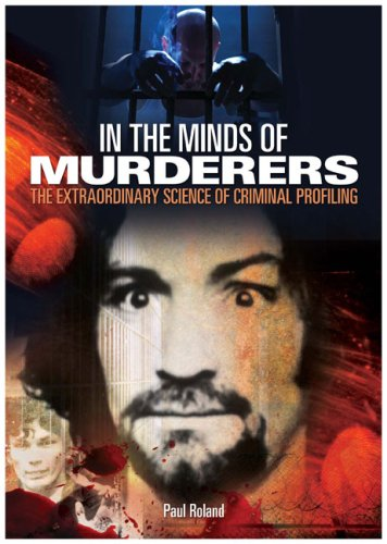 9780572033767: In the Minds of Murderers: The Extraordinary Science of Criminal Profiling