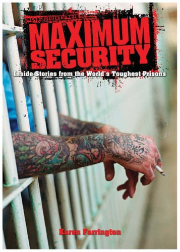 MAXIMUM SECURITY: INSIDE STORIES FROM THE WORLD'S TOUGHEST PRISONS (0572033869) by KAREN FARRINGTON