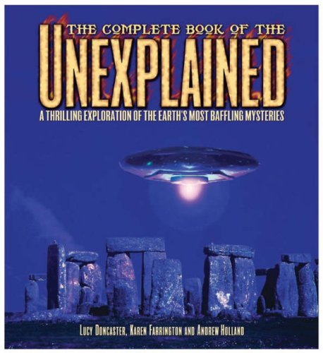 9780572033972: The Complete Book of the Unexplained: A Thrilling Exploration of the Earth's Most Baffling Mysteries