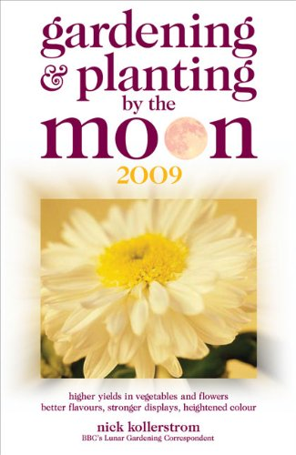9780572034597: Gardening and Planting by the Moon 2009: Higher Yields in Vegetables and Flowers