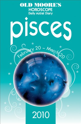 Old Moore's Horoscope and Astral Diary Pisces 2010 (Old Moore's Horoscope & Astral ...