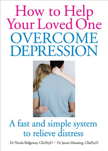 9780572035174: How to Help Your Loved One Overcome Depression: A Fast Simple System to Relieve Distress