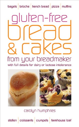 Gluten-free Bread & Cake from Your Breadmaker: With Full Details for Dairy or Lactose ...