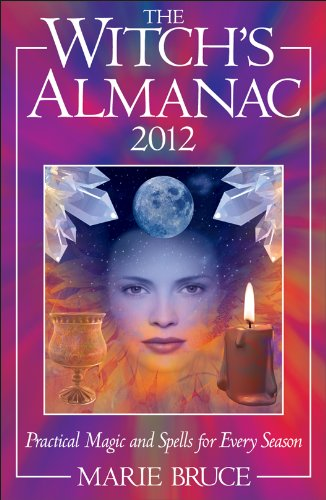 Witch's Almanac 2012: Practical Magic and Spells for Every Season (0572036493) by Bruce, Marie