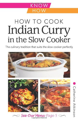 9780572037499: How to Cook Indian Curry in the Slow Cooker: The Culinary Tradition That Suits the Slow Cooker Perfectly (Know How)