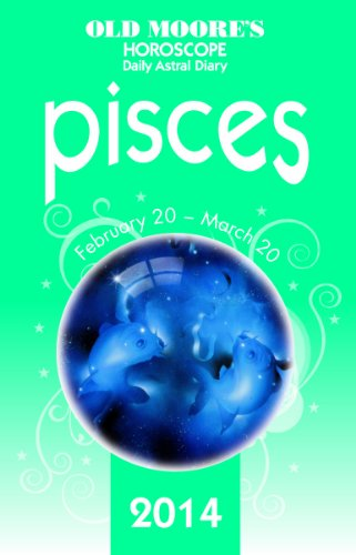 9780572044152: Old Moore's Hororscope & Astral Diary Pisces 2014 (Old Moore's Horoscope & Astral Diary: Pisces)