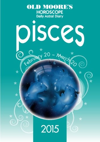 9780572044978: Old Moore's Horoscope and Daily Astral Diary 2015 - Pisces