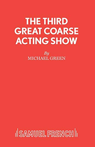 9780573000300: The Third Great Coarse Acting Show - Five Plays (Acting Edition)