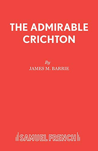 9780573010026: The Admirable Crichton: Play (Acting Edition S.)