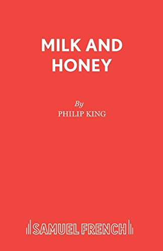 Milk and Honey (Acting Edition): King, Philip