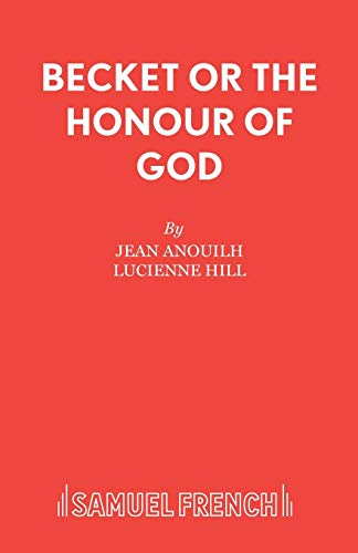 Becket or The Honour of God (Acting Edition): Anouilh, Jean