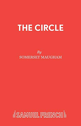 The Circle (Acting Edition): W.Somerset Maugham