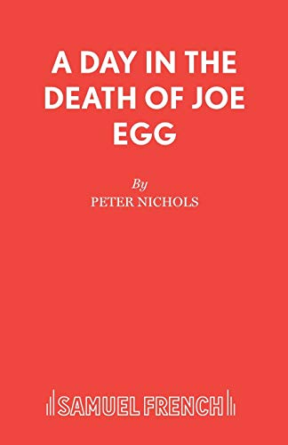 9780573010842: A Day in the Death of Joe Egg - A Play (Acting Edition)