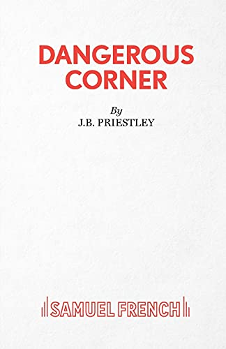 Dangerous Corner (French's Acting Edition): J.B Priestley