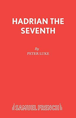 9780573011689: Hadrian VII: Play (Acting Edition)