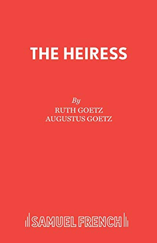 9780573011764: The Heiress (Acting Edition)