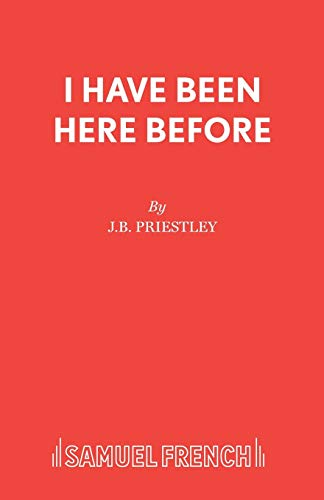 I Have Been Here Before (Acting Edition): Priestley, J. B.