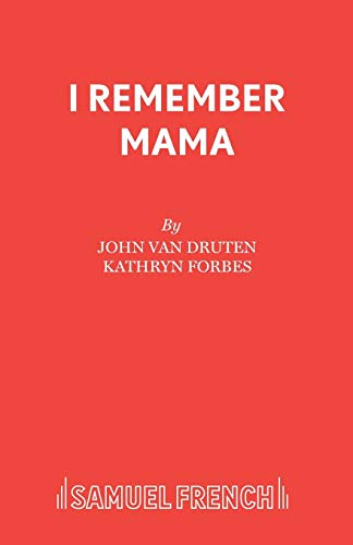 I Remember Mama (Acting Edition): van Druten, John