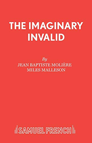 9780573012006: The Imaginary Invalid: An Adaptation