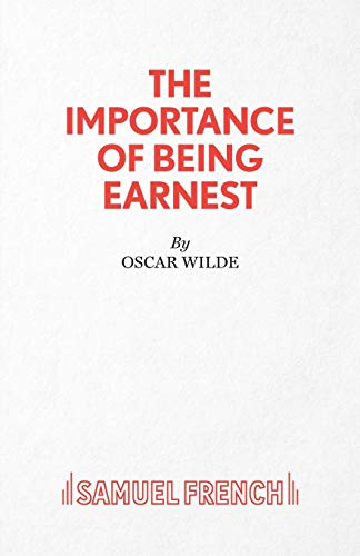 The Importance of Being Earnest - A: Wilde, Oscar