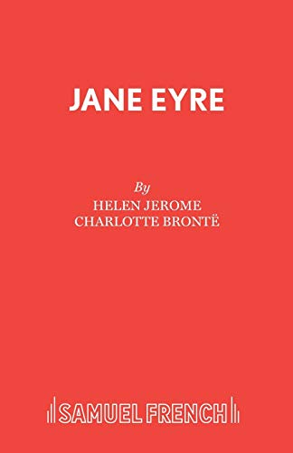 Jane Eyre: Play (Acting Edition): Jerome, H., Bronte,