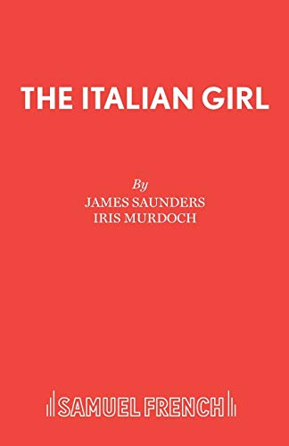 9780573012136: The Italian Girl (Acting Edition)