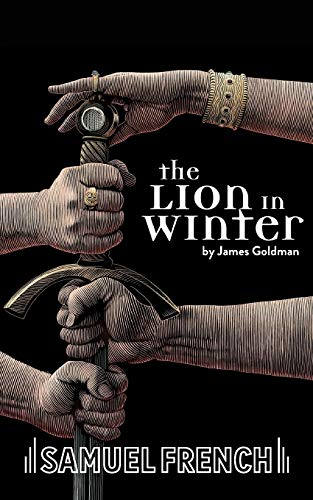 A Lion in Winter (Acting Edition): James Goldman