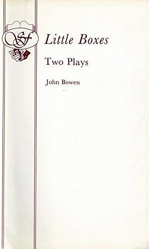 Little Boxes: Two Plays (French's Acting Edition): John Bowen