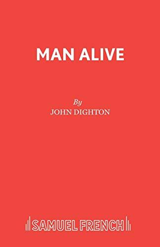Man Alive!: Play (Acting Edition): Dighton, John
