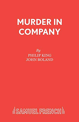 Murder in Company (Acting Edition) (057301289X) by Philip King; John Boland
