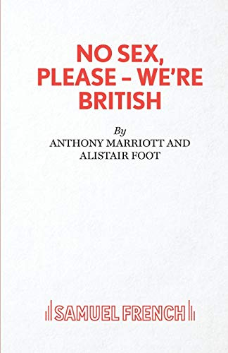 No Sex, Please-We're British (Paperback): Anthony Marriott, Alistair