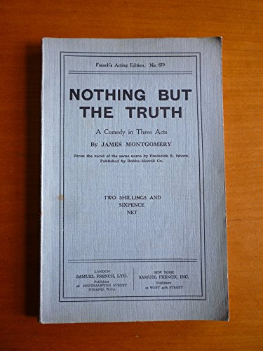 Nothing But the Truth: Play (Acting Edition): James Montgomery