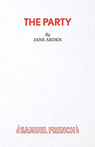 The Party: Play (Acting Edition): Jane Arden