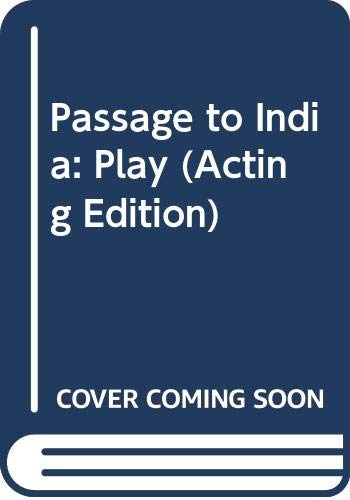 9780573013324: Passage to India: Play (Acting Edition)