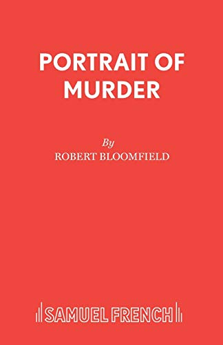 Portrait of Murder: Play (Acting Edition): Robert Bloomfield