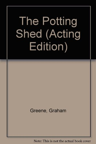 The Potting Shed (Acting Edition): Greene, Graham